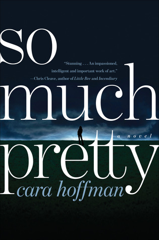 So Much Pretty by Cara Hoffman
