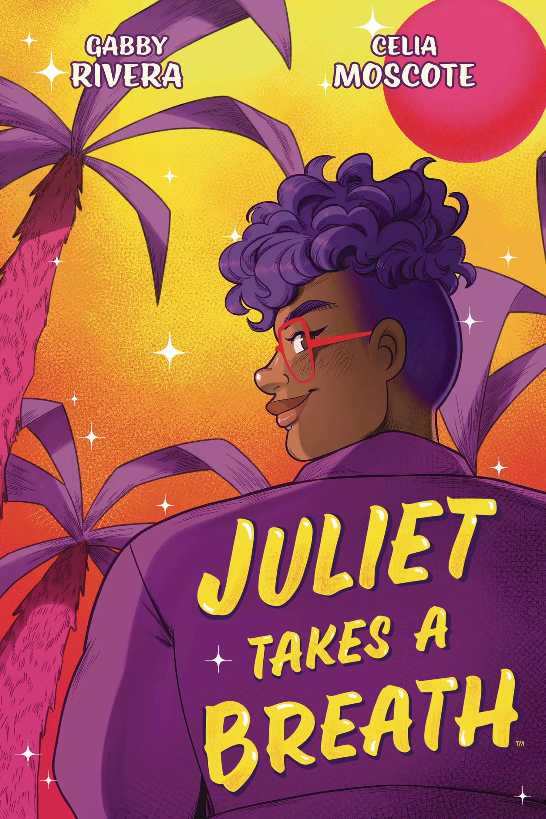 Juliet Takes a Breath: The Graphic Novel by Gabby Rivera, Celia Moscote
