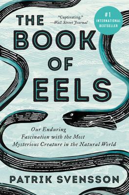 The Book of Eels by Patrik Svensson