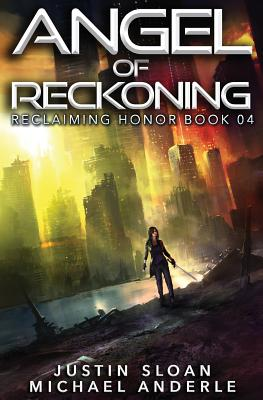 Angel Of Reckoning: A Kurtherian Gambit Series by Michael Anderle, Justin Sloan