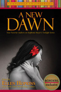 A New Dawn: Your Favorite Authors on Stephenie Meyer's Twilight Series by Ellen Hopkins