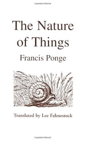 The Nature of Things by Lee Fahnestock, Francis Ponge