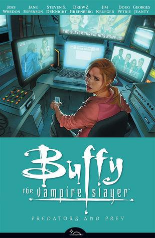 Buffy the Vampire Slayer: Predators and Prey by Georges Jeanty, Doug Petrie, Steven S. DeKnight, Drew Z. Greenberg, Jane Espenson, Joss Whedon, Jim Krueger