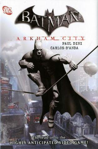 Batman: Arkham City by Paul Dini, Carlos D'Anda