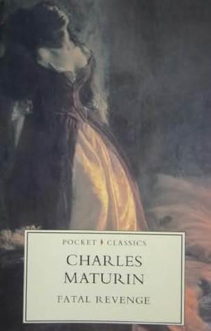 Fatal Revenge by Charles Robert Maturin, Julian Cowley, Dennis Jasper Murphy
