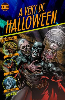 A Very DC Halloween by Bryan Edward Hill, Mark Buckingham, James Tynion IV, Tim Seeley, Dave Weilgosz