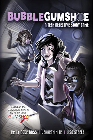 Bubblegumshoe: A Teen Detective Story Game by Lisa Steele, Kenneth Hite, Emily Care Boss