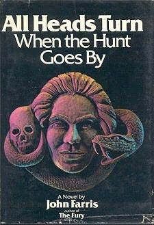 All Heads Turn When the Hunt Goes By by John Farris