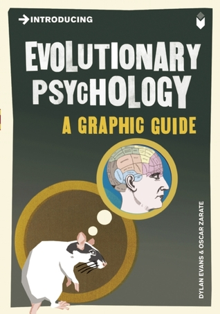 Introducing Evolutionary Psychology: A Graphic Guide by Oscar Zárate, Dylan Evans