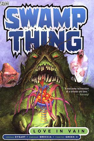 Swamp Thing, Vol. 2: Love in Vain by Enrique Breccia, Joshua Dysart, Timothy Green II