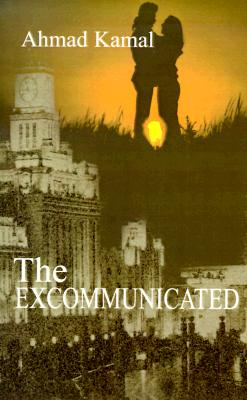The Excommunicated by Ahmad Kamal, Charles G. Booth