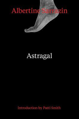 Astragal by Patsy Southgate, Patti Smith, Albertine Sarrazin