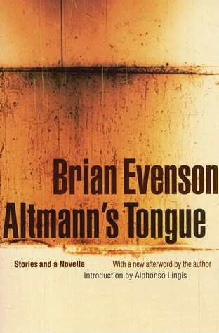 Altmann's Tongue: Stories and a Novella by Brian Evenson, Alphonso Lingis