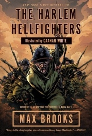 The Harlem Hellfighters by Caanan White, Max Brooks