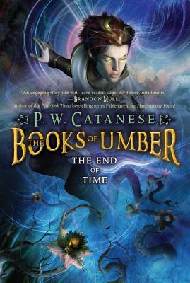The End of Time by P. W. Catanese