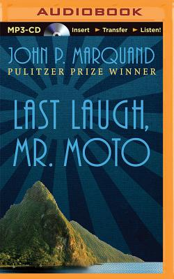 Last Laugh, Mr. Moto by John P. Marquand