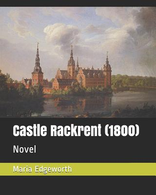Castle Rackrent (1800): Novel by Maria Edgeworth