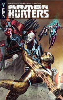 Armor Hunters by Robert Venditti, Doug Braithwaite, Laura Martin