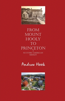 From Mount Hooly to Princeton: A Scottish-American Medley by Andrew Hook