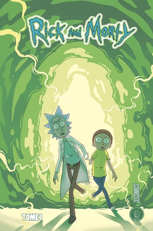 Rick and Morty, Tome 1 by Marc Ellerby, Ryan Hill, Zac Gorman, C.J. Cannon