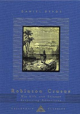 Robinson Crusoe: His Life and Strange Surprising Adventures by Daniel Defoe