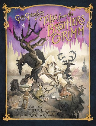 Gris Grimly's Tales from the Brothers Grimm by Gris Grimly, Jacob Grimm, Wilhelm Grimm, Margaret Hunt