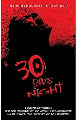 30 Days of Night: Official Novelization of The Film by Stuart Beattie, Steve Niles, Tim Lebbon