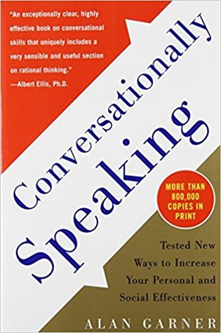 Conversationally Speaking: Tested New Ways to Increase Your Personal and Social Effectiveness by Alan Garner