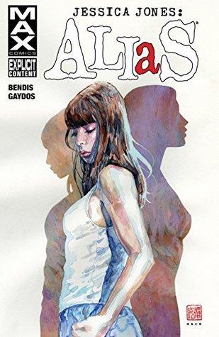 Jessica Jones: Alias Vol. 1 by Brian Michael Bendis, Michael Gaydos, Bill Sienkiewicz, David W. Mack