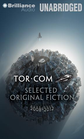 Tor.com: Selected Original Fiction, 2008-2012 by Rachel Swirsky, Ken MacLeod, Brandon Sanderson, Tor Books, Charles Stross, Meghan McCarron, Sylvia Day, Lee Mandelo, John Scalzi