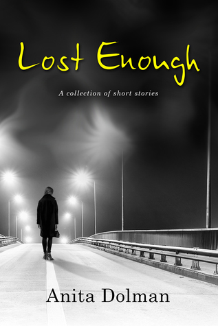 Lost Enough: A Collection of Short Stories by Anita Dolman