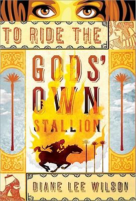 To Ride the Gods' Own Stallion by Diane Wilson