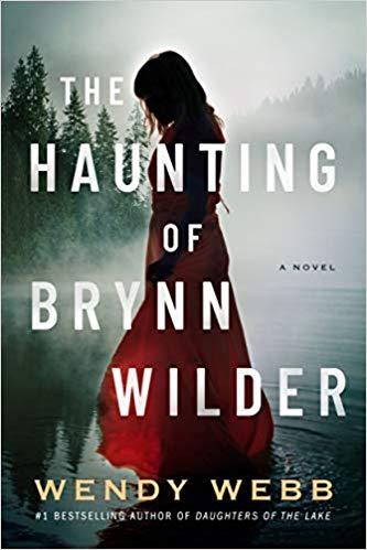 The Haunting of Brynn Wilder: A Novel by Wendy Webb