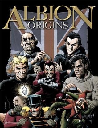 Albion: Origins by John Reppion, Eric Bradbury, Scott Goodall, Francisco Solano López, Steve Holland, Tim Tully, Ken Mennell, Leah Moore