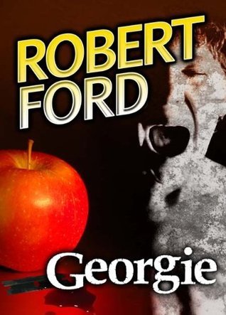 Georgie (a short story) by Robert Ford