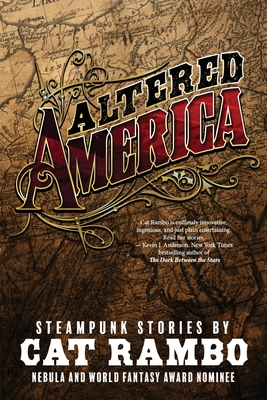 Altered America: Convention Edition by Cat Rambo