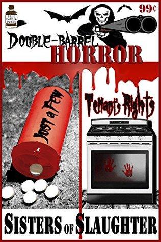 Double Barrel Horror: Just a Few/Tenant's Rights by Michelle Garza, Matthew Weber, Melissa Lason