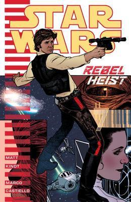 Star Wars: Rebel Heist by Marco Castiello, Dan Parsons, Adam Hughes, Michael Heisler, Marco Castiello, Gabe Eltab, Matt Kindt