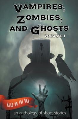 Vampires, Zombies and Ghosts, Volume 1 by R. J. Meldrum, Larry Hinkle, Catherine Valenti
