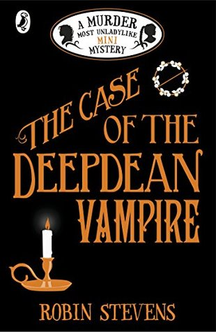 The Case of the Deepdean Vampire by Robin Stevens
