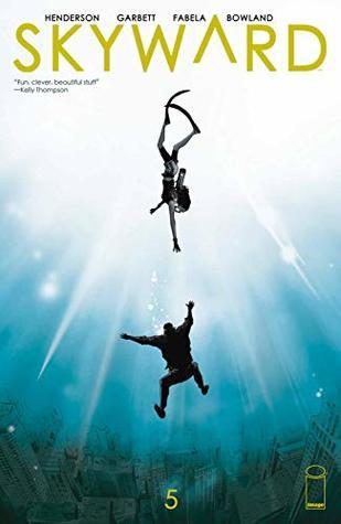 Skyward #5 by Joe Henderson, Antonio Fabela, Lee Garbett