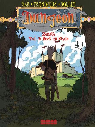 Dungeon: Zenith - Vol. 3: Back in Style by Joann Sfar, Lewis Trondheim, Boulet