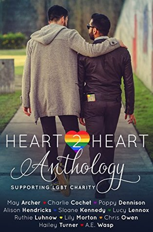 Heart2Heart: A Charity Anthology by Charlie Cochet, Lucy Lennox, Hailey Turner, May Archer, A.E. Wasp, Sloane Kennedy, Chris Owen, Alison Hendricks, Lily Morton, Ruthie Luhnow, Leslie Copeland, Poppy Dennison