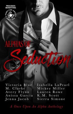 Alphas of Seduction by Lauren Rowe, K.M. Scott, Avery Flynn, Mickey Miller, Anissa Garcia, Jenna Jacob, Isabella LaPearl, M. Clarke, Shannon Hunt, Sierra Simone, Victoria Blue