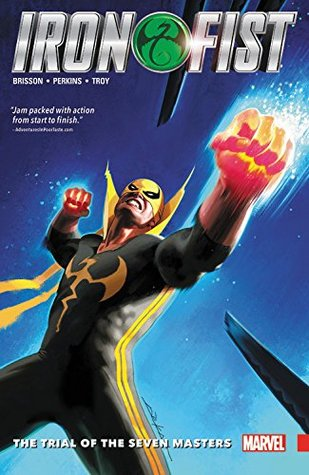 Iron Fist, Vol. 1: The Trial of the Seven Masters by Mike Perkins, Jeff Dekal, Ed Brisson