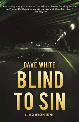 Blind to Sin: A Jackson Donne Novel by Dave White