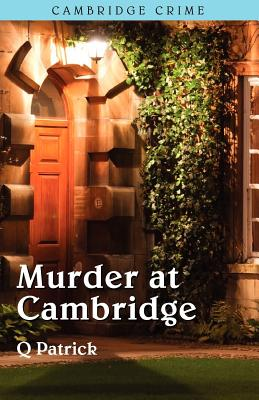 Murder at Cambridge by Q. Patrick