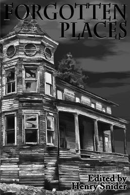 The Horror Society Presents: Forgotten Places by Marianne Halbert, John H. Howard, Peter Adam Salomon