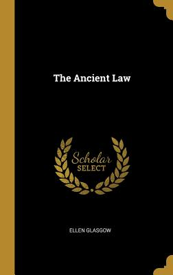 The Ancient Law by Ellen Glasgow