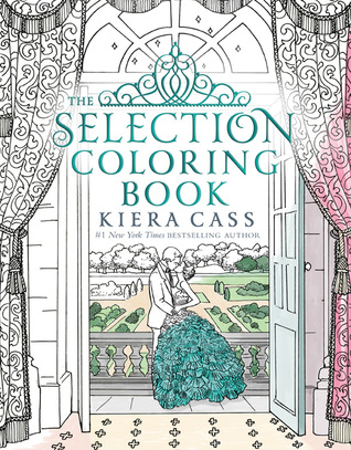 The Selection Coloring Book by Martina Flor, Kiera Cass, Sandra Suy